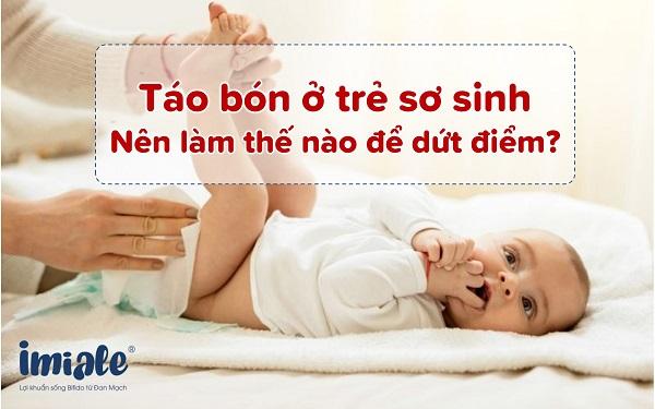 Táo bón ở trẻ sơ sinh nên làm thế nào để dứt điểm? 1