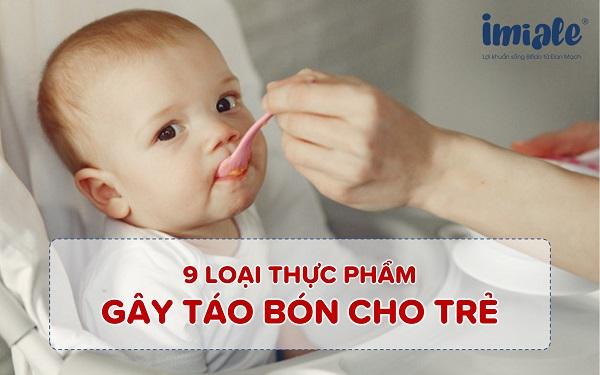 9 loại thực phẩm có thể gây táo bón cho trẻ mẹ nên hạn chế 1
