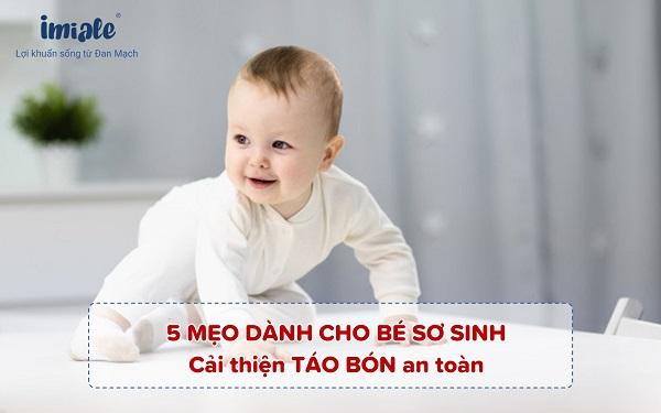 5 mẹo dành cho trẻ sơ sinh cải thiện táo bón