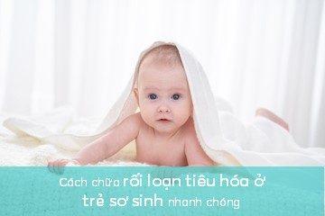 cach-chua-roi-loan -tieu-hoa-o-tre-so-sinh-nhanh-chong