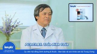 PGS. TS. BS. Trần Đình Toán – Lợi khuẩn sống Imiale tốt nhất cho hệ tiêu hóa của trẻ nhỏ.