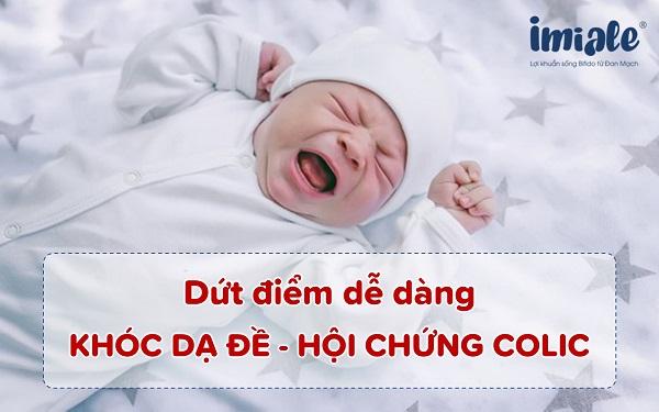 Dứt điểm khóc dạ đề (hội chứng colic) ở trẻ sơ sinh thật dễ dàng 1