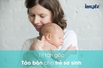 trị tận gốc táo bón cho trẻ sơ sinh