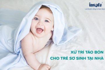 Xử trí táo bón cho trẻ sơ sinh tại nhà