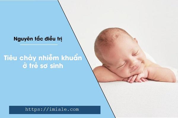 Nguyên tắc điều trị tiêu chảy nhiễm khuẩn cho trẻ sơ sinh 1