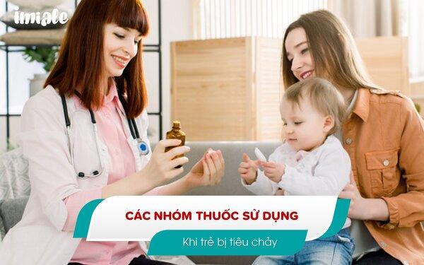 [Lưu ý] Các nhóm thuốc sử dụng khi trẻ bị tiêu chảy 1