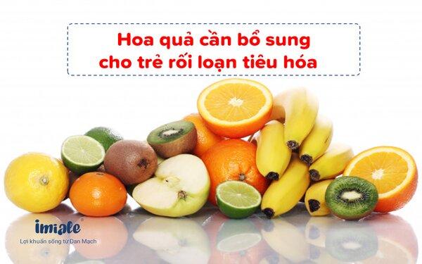 4. Trẻ rối loạn tiêu hóa nên ăn hoa quả gì 1