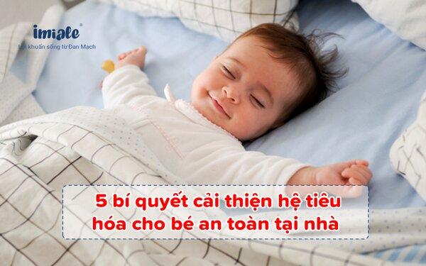 5 Bí quyết cải thiện hệ tiêu hóa cho bé an toàn tại nhà 1