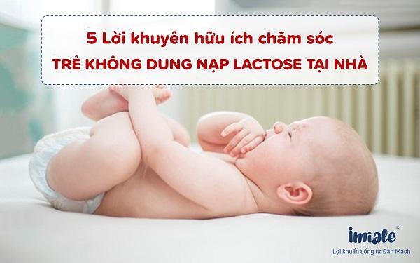 5 lời khuyên hữu ích chăm sóc trẻ không dung nạp lactose tại nhà
