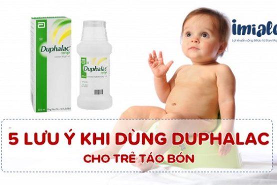 5 lưu ý khi sử dụng Duphalac cho trẻ táo bón