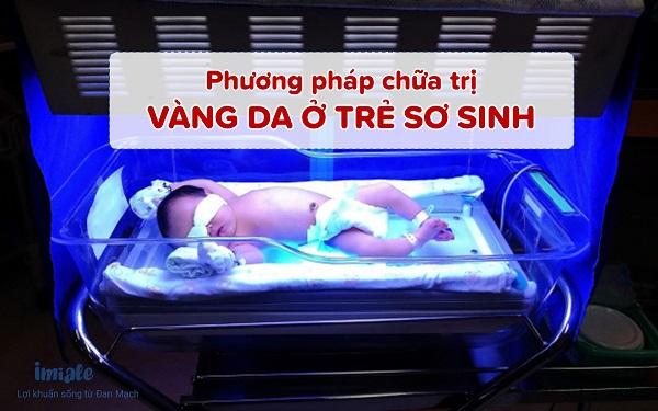 Phương pháp chữa trị vàng da ở trẻ sơ sinh
