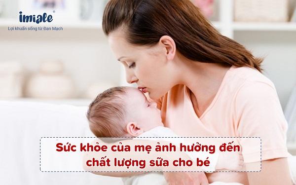 sức khỏe của mẹ ảnh hưởng đến chất sức khỏe của mẹ ảnh hưởng đến chất lượng sữa của bélượng sữa của bé