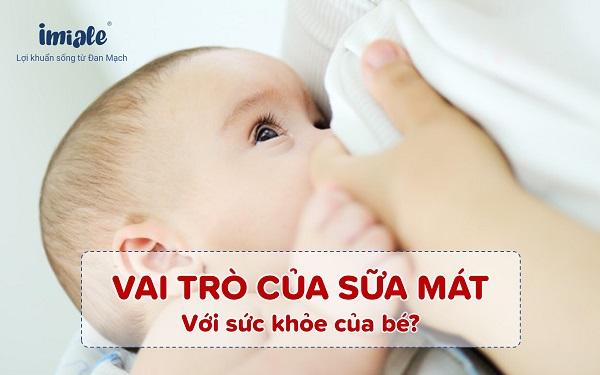 Vai trò của sữa mát với sức khỏe của bé