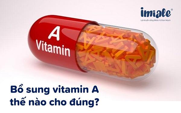 bổ sung vitamin A thế nào cho đúng