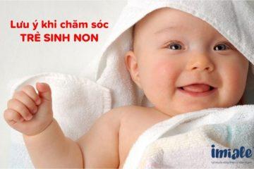 10 lưu ý chăm sóc trẻ sinh non