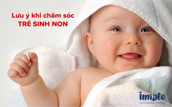 10 lưu ý chăm sóc trẻ sinh non 1