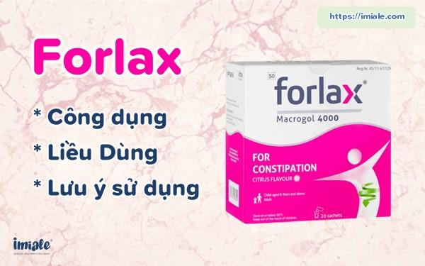 Forlax Công dụng liều dùng lưu ý sử dụng