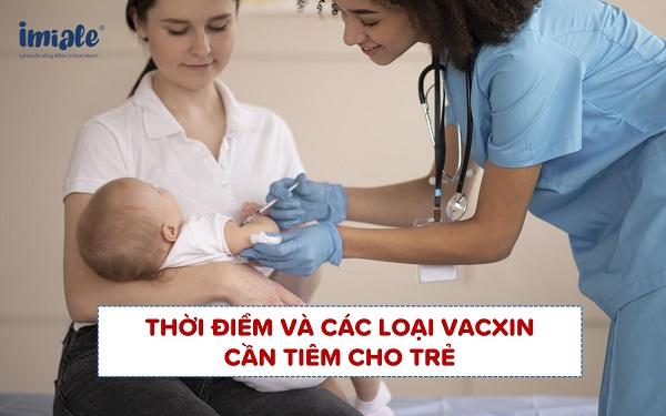 [Tổng hợp] Thời điểm và các loại vacxin cần tiêm cho trẻ 1