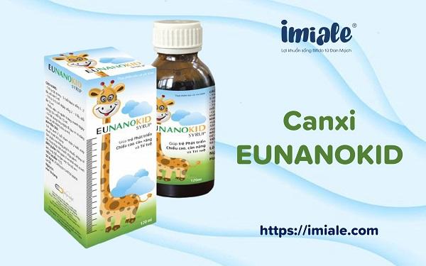 2.3. Dung dịch uống Canxi EUNANOKID - bổ sung canxi cho trẻ 6 tháng tuổi. 1