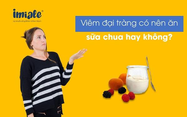 viêm đại tràng có nên ăn sữa chua