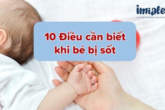 Bé bị sốt -10 Điều cha mẹ nào cũng phải biết!