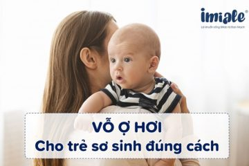 cách vỗ ợ hơi cho trẻ sơ sinh