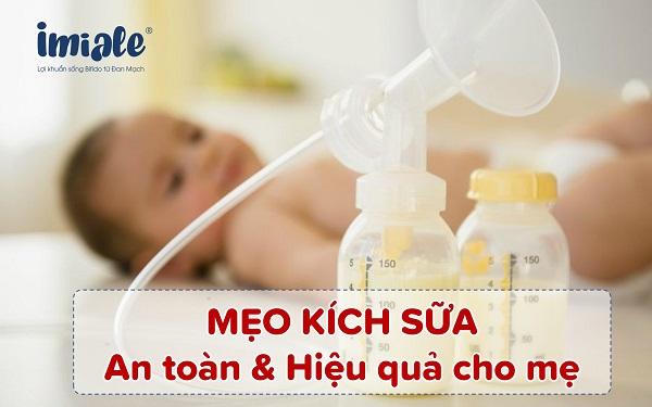 mẹo kích sữa an toàn hiệu quả cho mẹ