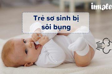 trẻ sơ sinh bị sôi bụng
